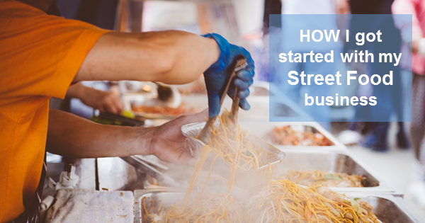 How-I-got-started-with-my-street-food-business